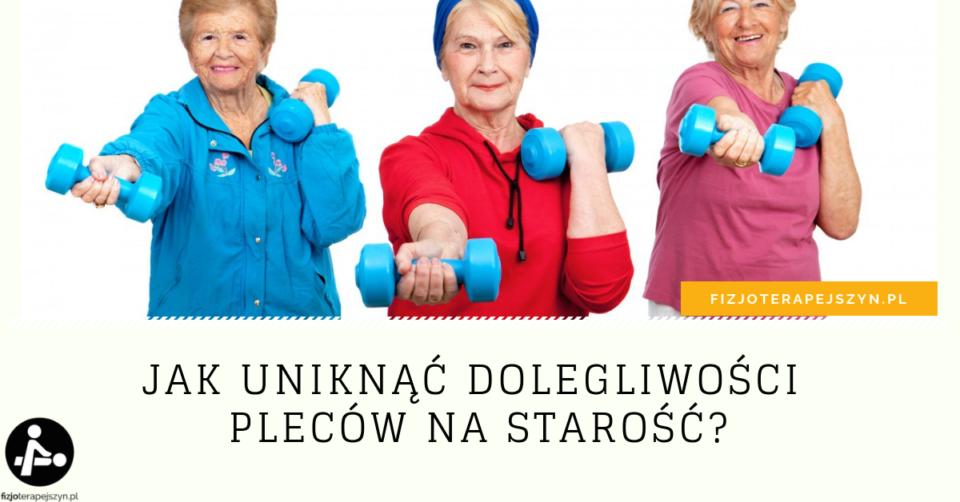 Jak uniknąć dolegliwości pleców na starość?